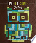 Dare to be Square Quilting Book PDF