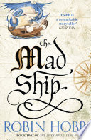 The Mad Ship (The Liveship Traders, Book 2) by Robin Hobb