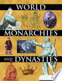 World Monarchies and Dynasties Around The World Kings Queens Emperors