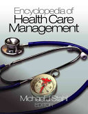 Encyclopedia Of Health Care Management : topics. from issues such as accessibility...