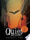 Quiet destiny