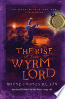 The Rise Of The Wyrm Lord book