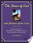 The Power of Love   with Stations of the Cross