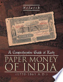 A Comprehensive Guide of Early Paper Money of India  1770 1861 A D