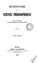 Dictionnaire des sciences philosophiques, par une société de professeurs de philosophie [ed. by A. Franck].