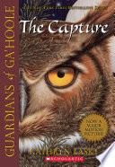 Guardians Of Ga Hoole 1 The Capture book