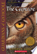 Guardians of Ga'Hoole #1: The Capture by Kathryn Lasky