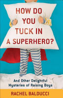 How Do You Tuck In a Superhero