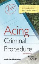 Acing Criminal Procedure