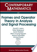 Frames and Operator Theory in Analysis and Signal Processing