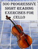 300 Progressive Sight Reading Exercises for Cello