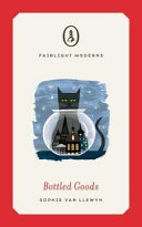 Bottled Goods by Sophie van Llewyn