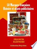 50 Marques Fran  aises  histoire et objets publicitaires