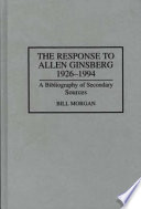 The Response To Allen Ginsberg, 1926-1994 : ginsberg's works, published between 1926 and 1994....