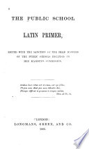 The public school Latin primer  by B H  Kennedy   Book PDF