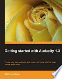 Getting Started with Audacity 1 3