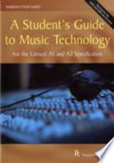 Student s Guide to Music Tech  As  A2 Edex