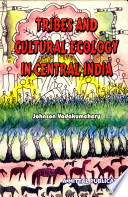 Tribes and Cultural Ecology in Central India