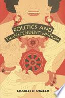 Ebook Politics and Transcendent Wisdom Epub Charles D. Orzech Apps Read Mobile