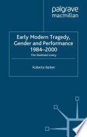Early Modern Tragedy  Gender and Performance  1984 2000