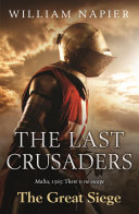 The Last Crusaders: The Great Siege : courage. a battle that will change history....