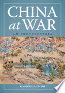 China at War: An Encyclopedia Experiences Over The Past 2 500