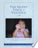 """THE SILENT VOICE OF VIOLENCE : you are in. """" """"be conscious of..."""