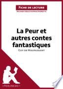 La Peur et autres contes fantastiques de Guy de Maupassant (Fiche de Lecture)