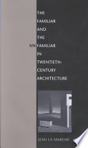The Familiar and the Unfamiliar in Twentieth century Architecture