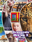 Grayscale Mix Up 2 Coloring Book