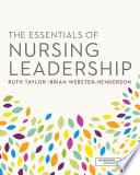 The Essentials of Nursing Leadership