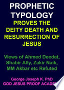 PROPHETIC TYPOLOGY PROVES THE DEITY  DEATH AND RESURRECTION OF JESUS