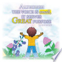 Although The Voice Is Small It Serves Great Purpose