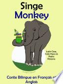 Singe   Monkey  Conte Bilingue en Anglais et Fran  ais