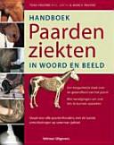 Handboek paardenziekten, in woord en beeld / druk 2