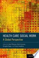 Health Care Social Work : social workers around the world by providing...