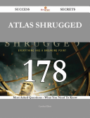 Atlas Shrugged 178 Success Secrets   178 Most Asked Questions On Atlas Shrugged   What You Need To Know
