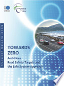 Towards Zero Ambitious Road Safety Targets And The Safe System Approach