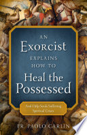 An Exorcist Explains How to Heal Possessed