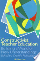 Constructivist teacher education: building new understandings