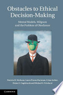 Obstacles To Ethical Decision Making