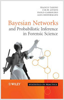 Bayesian Networks and Probabilistic Inference in Forensic Science
