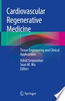 Cardiovascular Regenerative Medicine : use of regenerative medicine for...