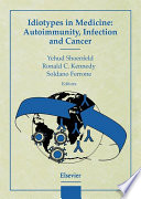Idiotypes In Medicine Autoimmunity Infection And Cancer book