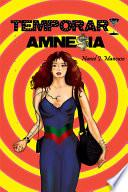 Temporary Amnesia