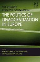 The Ashgate Research Companion to the Politics of Democratization in Europe