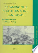 Dreaming the Southern Song Landscape 12th Century Handscroll Dream Journey Over Xiao