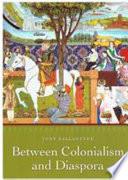 Between Colonialism and Diaspora