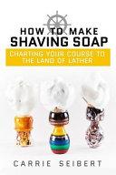 How to Make Shaving Soap