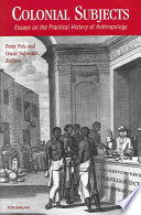 Colonial Subjects And The Methods Of Anthropological Knowledge